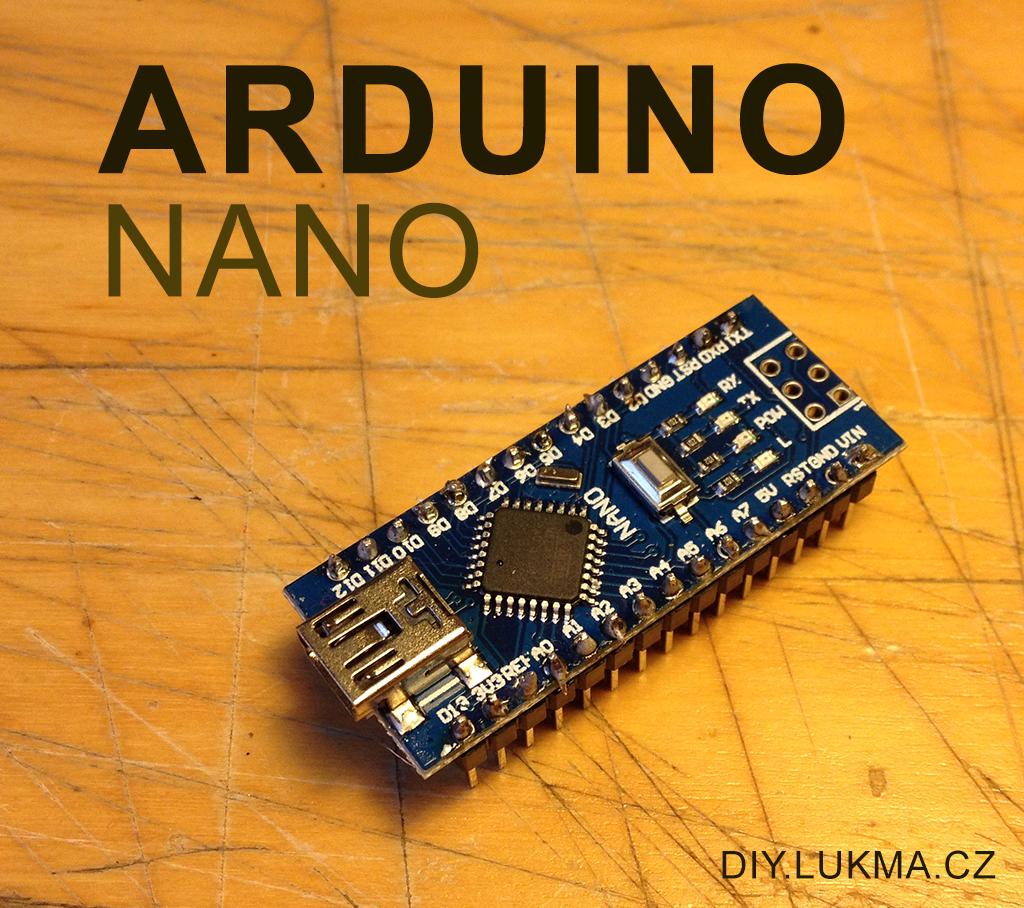 Arduino Nano – můj nejoblíbenější klon Arduina